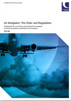 Air Navigation January 2015: The Order and the Regulations - CAP 393