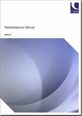 Radiotelephony manual - CAP 413