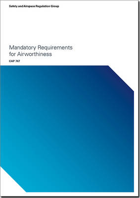 Mandatory requirements for airworthiness: Amendment 2016/01 to CAP 747 dated 30 July 2016 - Mandatory requirements for airworthiness 747
