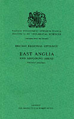 East Anglia and Adjoining Areas - Regional Geology Guides No. 12 (Paperback)