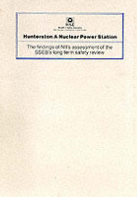 Hunterston A Nuclear Power Station: The Findings of NII's Assessment of the SSEB's Long Term Safety Review (Paperback)