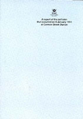 Report of the Collision That Occurred on 8 January 1991 at Cannon Street Station - Investigation Reports S. (Paperback)