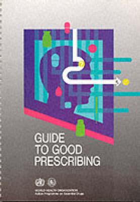 Guide to Good Prescribing: A Practical Manual (Paperback)
