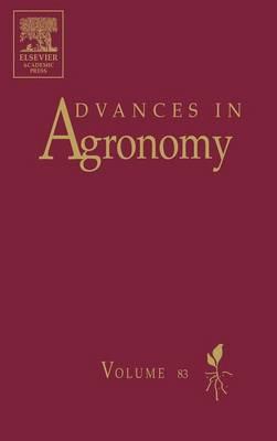 Advances in Agronomy: Volume 83 - Advances in Agronomy (Hardback)