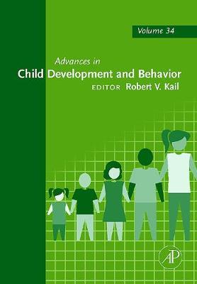 Advances in Child Development and Behavior: Volume 34 - Advances in Child Development and Behavior (Hardback)