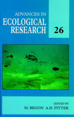Advances in Ecological Research: v.26 - Advances in Ecological Research Vol 26 (Hardback)