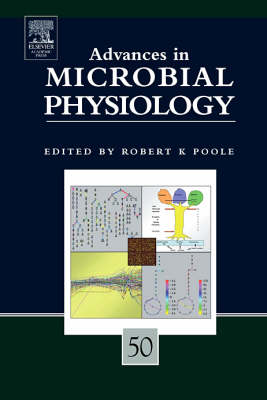 Advances in Microbial Physiology: Volume 50 - Advances in Microbial Physiology (Hardback)