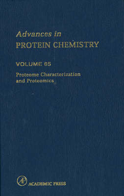 Proteome Characterization and Proteomics - Advances in Protein Chemistry v. 65 (Hardback)
