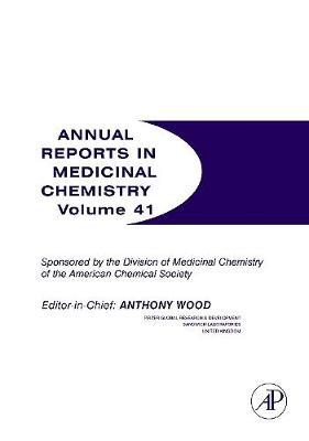 Annual Reports in Medicinal Chemistry: Volume 41 - Annual Reports in Medicinal Chemistry (Paperback)