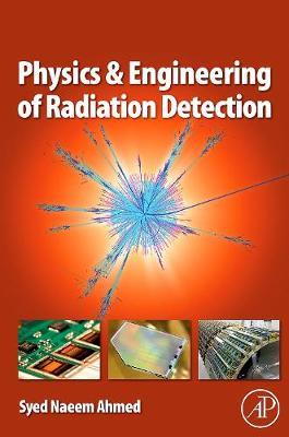 Physics and Engineering of Radiation Detection (Hardback)