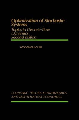 Optimization of Stochastic Systems: Topics in Discrete-Time Dynamics - Economic Theory, Econometrics, and Mathematical Economics (Hardback)