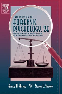 Introduction to Forensic Psychology: Issues and Controversies in Crime and Justice (Hardback)
