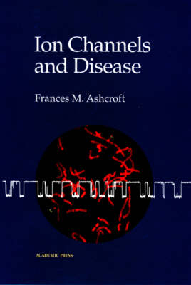 Ion Channels and Disease (Hardback)