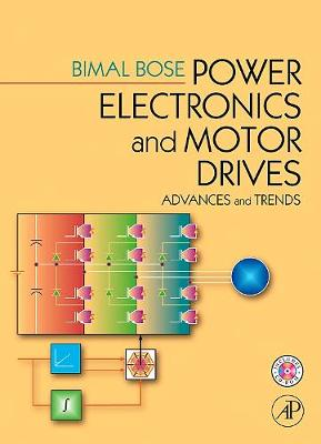 Power Electronics and Motor Drives: Advances and Trends (Hardback)