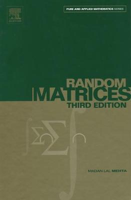 Random Matrices: Volume 142 - Pure and Applied Mathematics (Hardback)