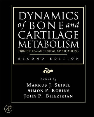 Dynamics of Bone and Cartilage Metabolism: Principles and Clinical Applications (Hardback)