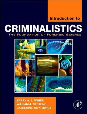 Introduction to Criminalistics: The Foundation of Forensic Science (Hardback)