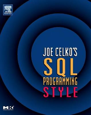 Joe Celko's SQL Programming Style - The Morgan Kaufmann Series in Data Management Systems (Paperback)