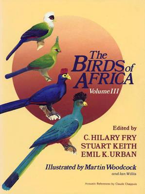 The Birds of Africa: Parrots to Woodpeckers Volume III (Hardback)