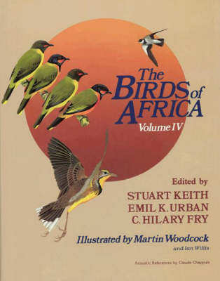 The Birds of Africa: From Broadbills to Chats v. 4 - The Birds of Africa (Hardback)