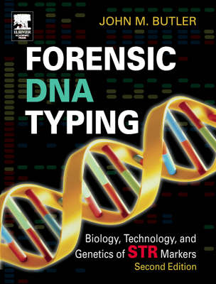 Forensic DNA Typing: Biology, Technology, and Genetics of STR Markers (Hardback)