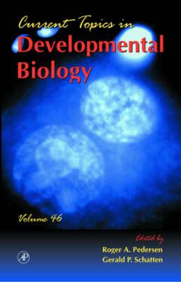 Current Topics in Developmental Biology: Volume 46 - Current Topics in Developmental Biology (Hardback)