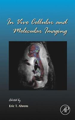 In Vivo Cellular and Molecular Imaging: Volume 70 - Current Topics in Developmental Biology (Hardback)