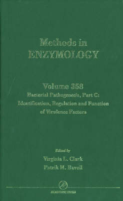 Bacterial Pathogenesis: Identification, Regulation and Function of Virulence Factors Pt. C - Methods in Enzymology v. 358 (Hardback)