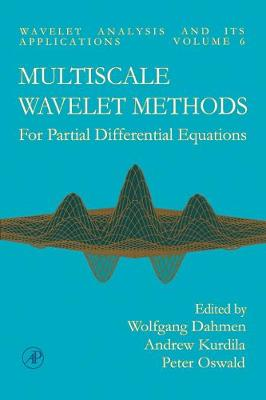 Multiscale Wavelet Methods for Partial Differential Equations: Volume 6 - Wavelet Analysis and Its Applications (Hardback)