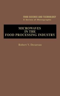 Microwaves in the Food Processing Industry - Food Science and Technology (Hardback)
