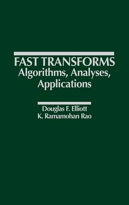 Fast Transforms Algorithms, Analyses, Applications (Hardback)