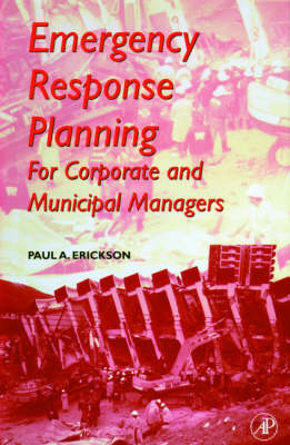Emergency Response Planning: For Corporate and Municipal Managers (Hardback)