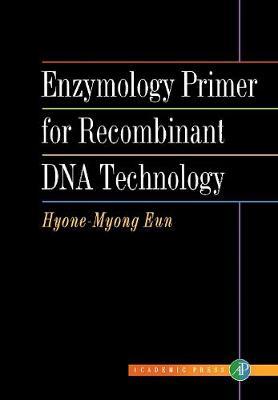 Enzymology Primer for Recombinant DNA Technology (Hardback)