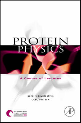 Protein Physics: A Course of Lectures (Hardback)