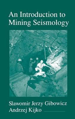 An Introduction to Mining Seismology: Volume 55 - International Geophysics (Hardback)