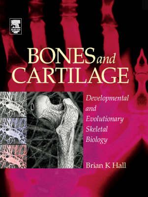 Bones and Cartilage: Developmental and Evolutionary Skeletal Biology (Hardback)