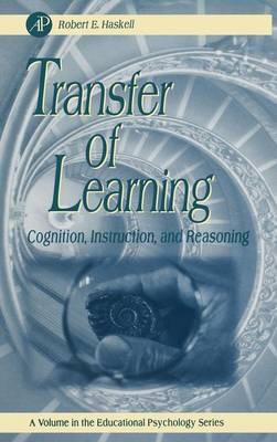 Transfer of Learning: Volume .: Cognition and Instruction - Educational Psychology (Hardback)