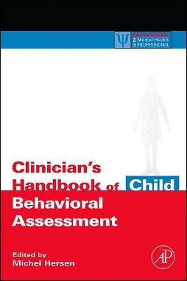 Clinician's Handbook of Child Behavioral Assessment - Practical Resources for the Mental Health Professional (Paperback)