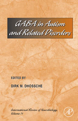 Gaba in Autism and Related Disorders: Volume 71 - International Review of Neurobiology (Hardback)