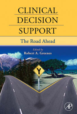 Clinical Decision Support: The Road Ahead (Hardback)