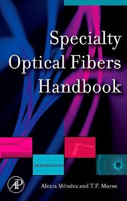 Specialty Optical Fibers Handbook (Hardback)
