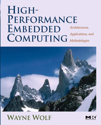 High-performance Embedded Computing: Architectures, Applications, and Methodologies (Paperback)