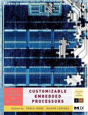 Customizable Embedded Processors: Volume .: Design Technologies and Applications - Systems on Silicon (Hardback)