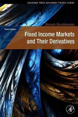 Fixed Income Markets and Their Derivatives - Academic Press Advanced Finance (Hardback)