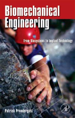 Biomechanical Engineering: From Biosystems to Implant Technology (Hardback)