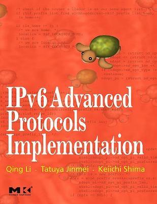 IPv6 Advanced Protocols Implementation - The Morgan Kaufmann Series in Networking (Hardback)