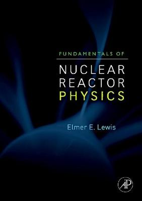 Fundamentals of Nuclear Reactor Physics (Hardback)