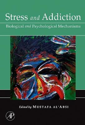 Stress and Addiction: Biological and Psychological Mechanisms (Hardback)