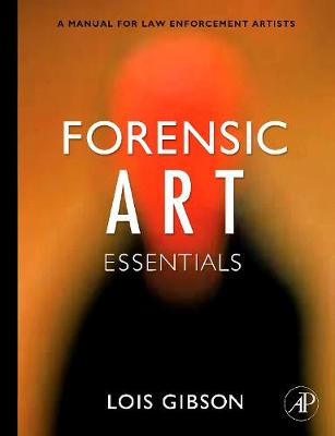 Forensic Art Essentials: A Manual for Law Enforcement Artists (Paperback)