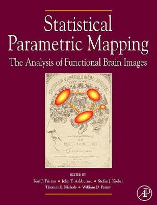 Statistical Parametric Mapping: The Analysis of Functional Brain Images (Hardback)
